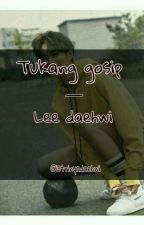 Tukang gosip  - Lee daehwi by PuteriAjjhLakh