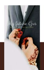 My Future Gus by luthfia63