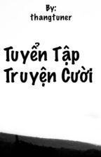 Tuyển Tập Truyện Cười :) by Thang_tuner