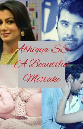 Abhigya SS:A Beautiful Mistake by scarlettkevin1997