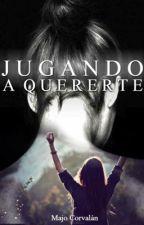Jugando a quererte {EDITANDO} by MajoCorvalanCabaas