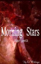 Morning Stars by EzWritingx