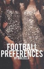 Football Preferences [COMPLETED] by ibbeZella