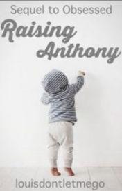 Raising Anthony [ Narry ° AU] by louisdontletmego