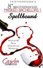 MASKED BACHELORS 1 - Spellbound(CAYDEN) (Self Pub) by FeistyKontessa