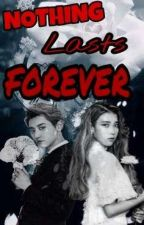 Nothing Lasts Forever by xxCASSENG27xx