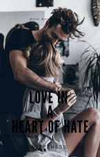 LOVE IN A HEART OF HATE by chirppeeness