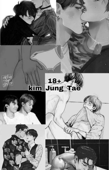 BTS] 18+ (Hoàn) - Kim_Jung_Tae - Wattpad