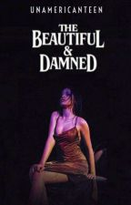 The Beautiful & Damned by UnAmericanTeen