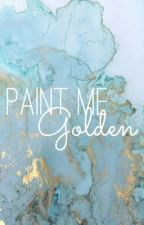 Paint me golden [MAJOR EDITING] by katya_ros