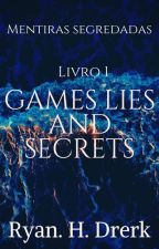 Jogos Mentiras E Segredos by RyanHonori