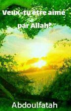 Veux-tu être Aimé par Allah? by Bensoungui