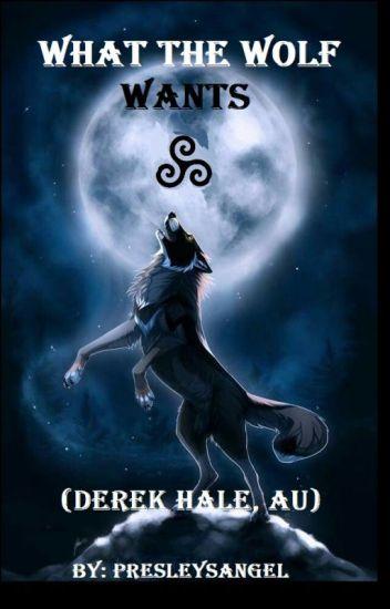 What the Wolf Wants  (Derek Hale, AU)
