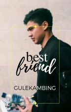 bestfriend | cth [✓] by gulekambing