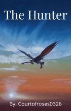 The Hunter- Avatar Fanfiction by courtofroses0326