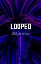 Looped | E.D by Dolanskey
