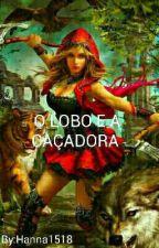 O Lobo E A Caçada by Hanna1518