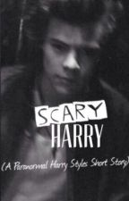 Scary Harry (Paranormal Harry Styles Short Story) by malikmelody