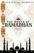 Our Special Moments: The Month Of Ramadhan.  by ZainaHijabi