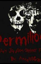 Vermilion (A Slipknot FF) by AngelosGargoyle