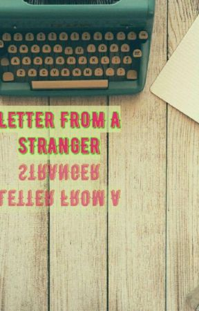 Letter From A Stranger Chapter Three Wattpad