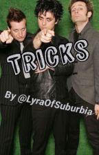 Tricks {Green Day Fanfiction} by LyraOfSuburbia