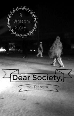 Dear Society, by me_Tehreem