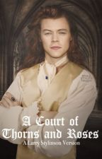 A Court of Thorns and Roses | Larry Version by larryisnotok