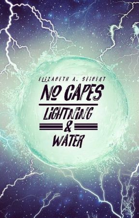 No Capes: Lightning & Water by joecool123