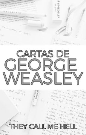 Cartas de George Weasley by theycallmehellfics