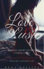 Love and Lust | Erotic One-Shots Compilation (18+) by renacollins