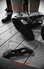 Written in Red and other short Erotica (18+ Only) by roxie_road