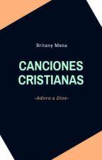 Canciones Cristianas by BritaniiMenaP
