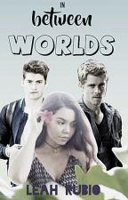 In Between Worlds by LeahMRubio