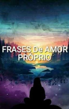 Frases De Amor Proprio Frases De Amor Proprio 8 Wattpad