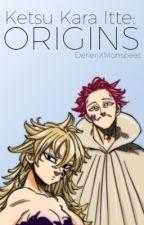 Ketsu Kara Itte: Origins by DerieriXMonspeet