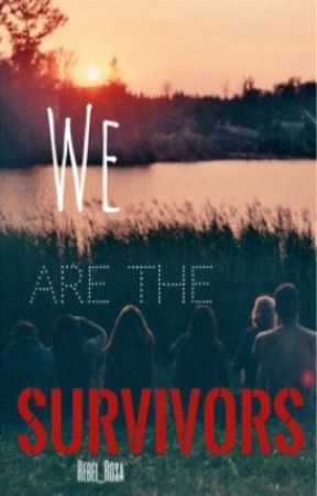 We Are The Survivors by Rebel_Rosa