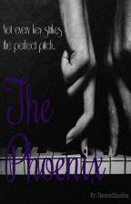 The Phoenix: A Teen Fiction Story by IzTheReactorGirl