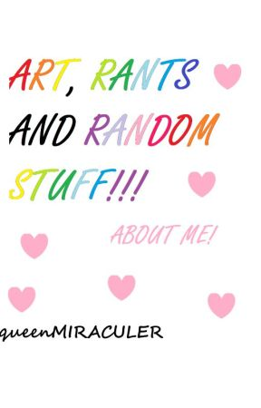 ART, RANTS AND RANDOM STUFF!!! (mostly ML stuff) by queenMIRACULER
