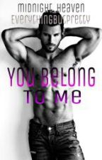 You Belong to Me (BxB) by EverythingButPretty