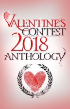 The Valentine's Contest 2018- Anthology by SaintValsContest