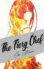 The Fiery Chef (Shokugeki no Soma Fanfic) by JazMaligo
