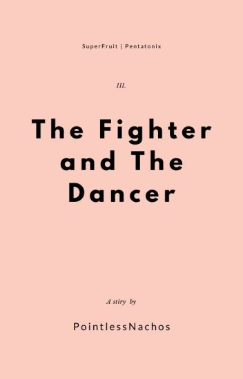 The Fighter and the Dancer | SuperFruit