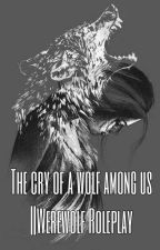 The Cry Of The Wolf Among Us    Werewolf Roleplay by Harmony-disaster
