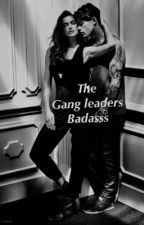 The gang leaders badass by lolitsmebitches