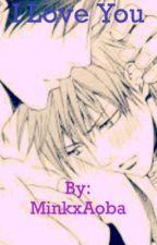 I love you by MinkxAoba