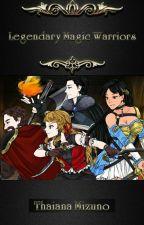 Legendary Magic Warriors by thaiikedaMizuno