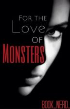 For the Love of Monsters by Book_Nerd_