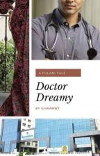 Doctor Dreamy✔ by ilhaamWT