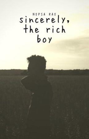 Sincerely, the Rich Boy by booksiebooksie